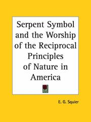 The serpent symbol, and the worship of the reciprocal principles of nature in America by E.G. Squier