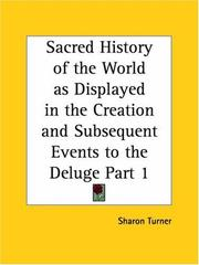 Cover of: Sacred History of the World as Displayed in the Creation and Subsequent Events to the Deluge, Part 1 | Sharon Turner