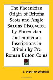 Cover of: The Phoenician Origin of Britons Scots and Anglo Saxons Discovered by Phoenician and Sumerian Inscriptions in Britain by Pre Roman Briton Coins
