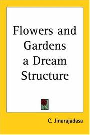 Cover of: Flowers and Gardens a Dream Structure | C. Jinarajadasa