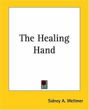The Healing Hand by Sidney A. Weltmer