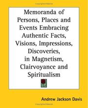 Cover of: Memoranda Of Persons, Places And Events Embracing Authentic Facts, Visions, Impressions, Discoveries, In Magnetism, Clairvoyance And Spiritualism