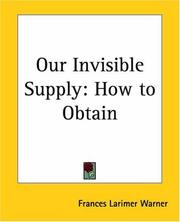 Cover of: Our Invisible Supply | Frances Larimer Warner