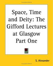 Cover of: Space, time, and deity: the Gifford lectures at Glasgow, 1916-1918