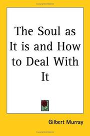 Cover of: The Soul As It Is And How to Deal With It | Gilbert Murray