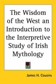 Cover of: The Wisdom of the West an Introduction to the Interpretive Study of Irish Mythology | James H. Cousins
