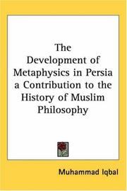 Cover of: The Development of Metaphysics in Persia a Contribution to the History of Muslim Philosophy