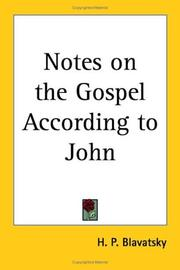 Cover of: Notes on the Gospel According to John | H. P. Blavatsky