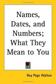 Cover of: Names, Dates, And Numbers | Roy Page Walton