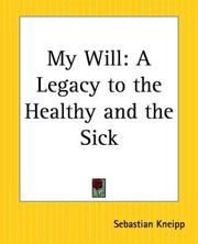 Cover of: My Will: a legacy to the healthy and the sick.