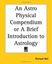 Cover of: An Astro Physical Compendium Or A Brief Introduction To Astrology