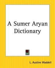 Cover of: A Sumer Aryan Dictionary: an etymological lexicon of the English & other Aryan languages ancient & modern & the Sumerian origin of Egyptian & its hieroglyphs.