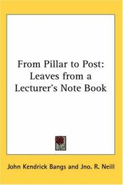Cover of: From Pillar to Post: Leaves from a Lecturer's Note Book