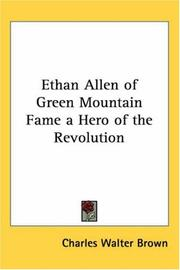 Cover of: Ethan Allen of Green Mountain Fame a Hero of the Revolution | Charles Walter Brown