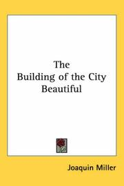 Cover of: The Building Of The City Beautiful | Joaquin Miller