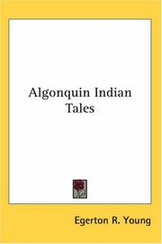 Algonquin Indian tales by Egerton Ryerson Young (1840-1909)