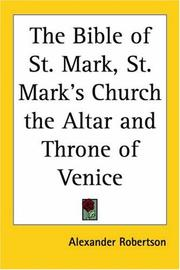 Cover of: The Bible Of St. Mark, St. Mark's Church The Altar And Throne Of Venice