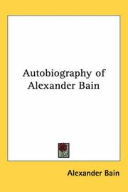 Cover of: Autobiography of Alexander Bain