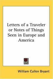 Cover of: Letters of a Traveler or Notes of Things Seen in Europe And America | William Cullen Bryant