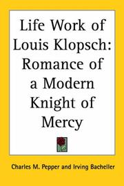 Cover of: Life Work of Louis Klopsch: Romance of a Modern Knight of Mercy