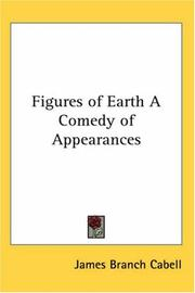 Cover of: Figures of Earth a Comedy of Appearances | James Branch Cabell