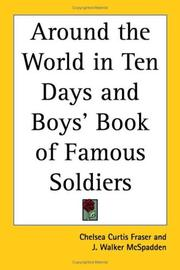 Cover of: Around the World in Ten Days and Boys' Book of Famous Soldiers | J. Walker McSpadden