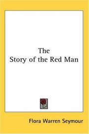 The story of the red man by Flora Warren Seymour