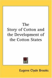 Cover of: The Story of Cotton and the Development of the Cotton States | Eugene Clyde Brooks