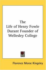 Cover of: The Life of Henry Fowle Durant Founder of Wellesley College
