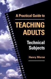 Cover of: Practical guide to teaching adults | Henry Morse