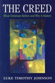 Cover of: The Creed: What Christians Believe and Why it Matters