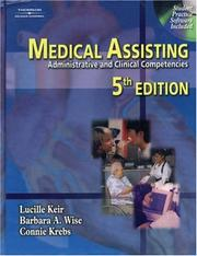 Medical Assisting: Administrative and Clinical Competencies (Medical Assisting: Administrative & Clin (W/CD)) by Lucille Keir, Barbara Wise, Connie Krebs