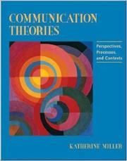 Cover of: Communication theories | Katherine Miller