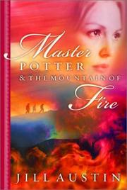 Cover of: Master Potter and the mountain of fire | Jill Austin