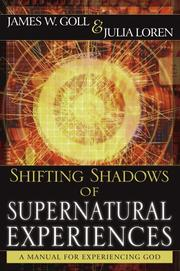 Cover of: Shifting shadows of supernatural experiences: a manual for experiencing God
