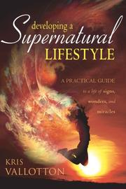 Cover of: Developing a Supernatural Lifestyle | Kris Vallotton