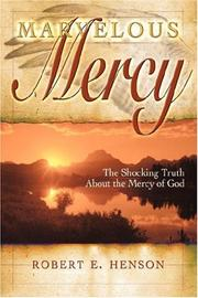 Cover of: Marvelous mercy | Robert E. Henson