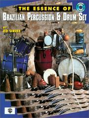 Cover of: The Essence of Brazilian Percussion & Drum Set (with CD) | Ed Uribe