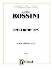 Cover of: Gioacchino Rossini (1792-1868: Opera Overtures for One Piano/Four Hands