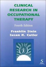 Cover of: Clinical Research in Occupational Therapy, 4E | Franklin Stein