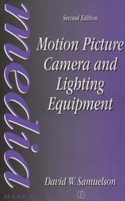 Cover of: Motion picture camera and lighting equipment | David W. Samuelson
