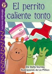 Cover of: El perrito caliente tonto, Level P | Stella Gurney