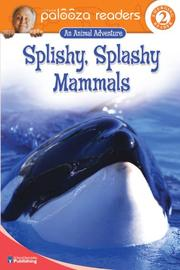 Cover of: Splishy, Splashy Mammals, Level 2 (Lithgow Palooza Readers)