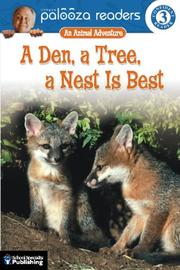 Cover of: A Den, a Tree, a Nest Is Best, Level 3: An Animal Adventure (Lithgow Palooza Readers)