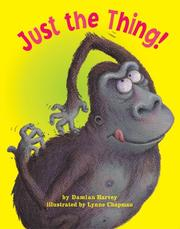 Cover of: Just the thing! / written by Damian Harvey ; illustrated by Lynne Chapman. | Damian Harvey