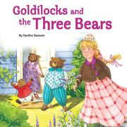 Goldilocks and the Three Bears by Candice Ransom