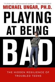 Cover of: Playing at Being Bad | Michael Ungar
