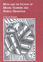 Cover of: Myth and the fiction of Michel Tournier and Patrick Grainville