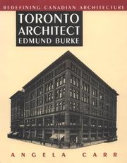 Cover of: Toronto Architect Edmund Burke | Angela Carr