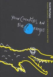 Cover of: Yellow Crocodiles And Blue Oranges: Russian Animated Film Since World War two